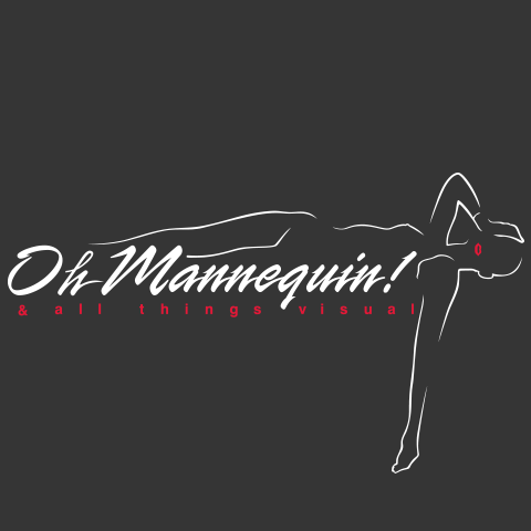 Oh Mannequin! & all things visual