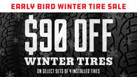 Receive the Early Bird Instant $90 in savings on select sets of 4 tires. Plus, Save even more - up to $140! Receive a $50 VISA Prepaid Card, mail-in rebate on top of the Instant $90, when your tire purchase is of $499 or more! Purchase must be made on a myTireShop.com credit card to receive additional $50 rebate *MyTireShop $50 rebate will not appear in cart. Code: WINTER90 - The Early Bird Winter $90 offer cannot be combined with any of our other internal instant offers. Offer ends 11/16/19.