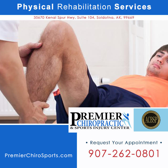 Physical rehabilitation services Soldotna on the Kenai Peninsula. Call Premier Chiropractic & Sports Injury Center: 907-262-0801.