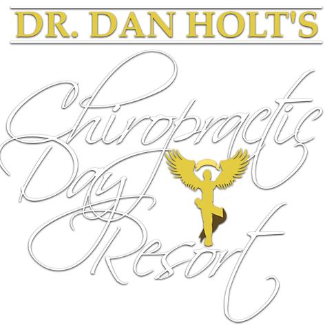 Dr. Dan Holt's Chiropractic Day Resort