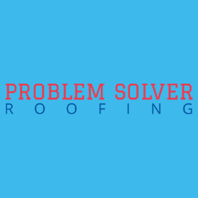 Problem Solver Roofing & Home Improvements