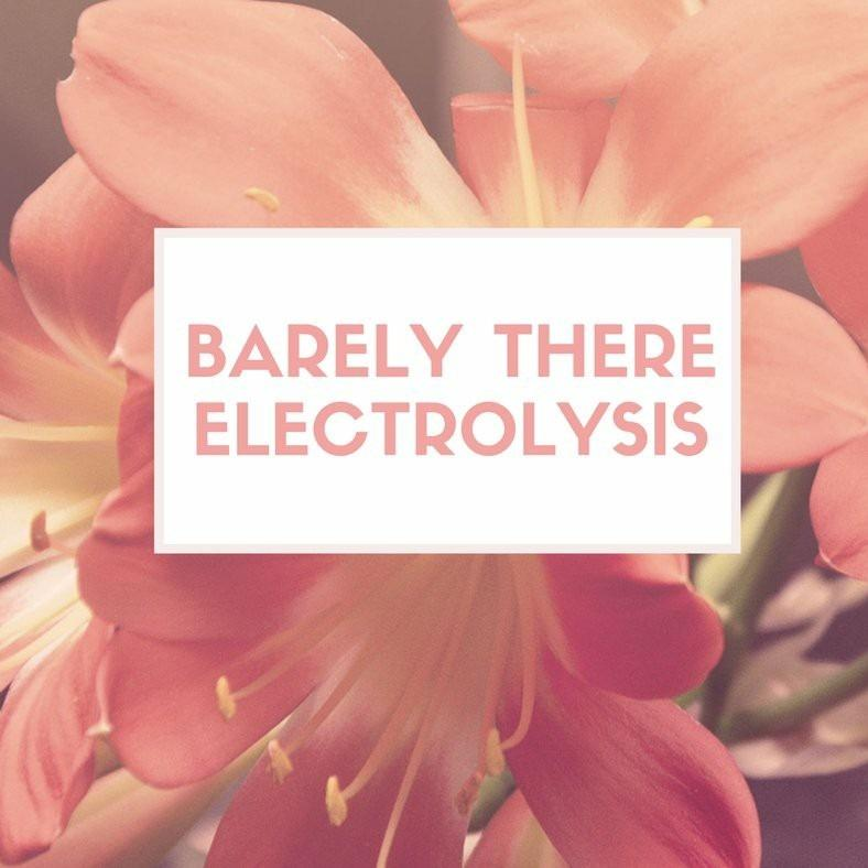Barely There Electrolysis