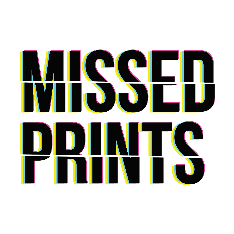 Missed Prints