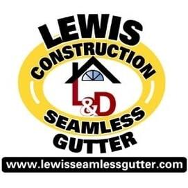 Lewis Construction & Seamless Gutter