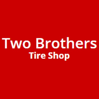 Two Brothers Tire Shop - Ask For Jose Or Mike