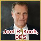 Joel R. Koch, DDS