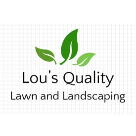 Lou's Quality Lawn and Landscaping