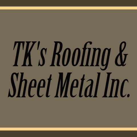 TK's Roofing & Sheet Metal