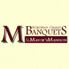 European Chalet Banquets at the Mayor's Mansion