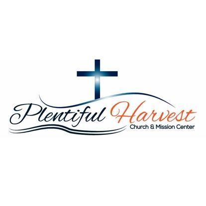 Plentiful Harvest Church and Mission Center