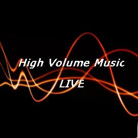 High Volume Music Live