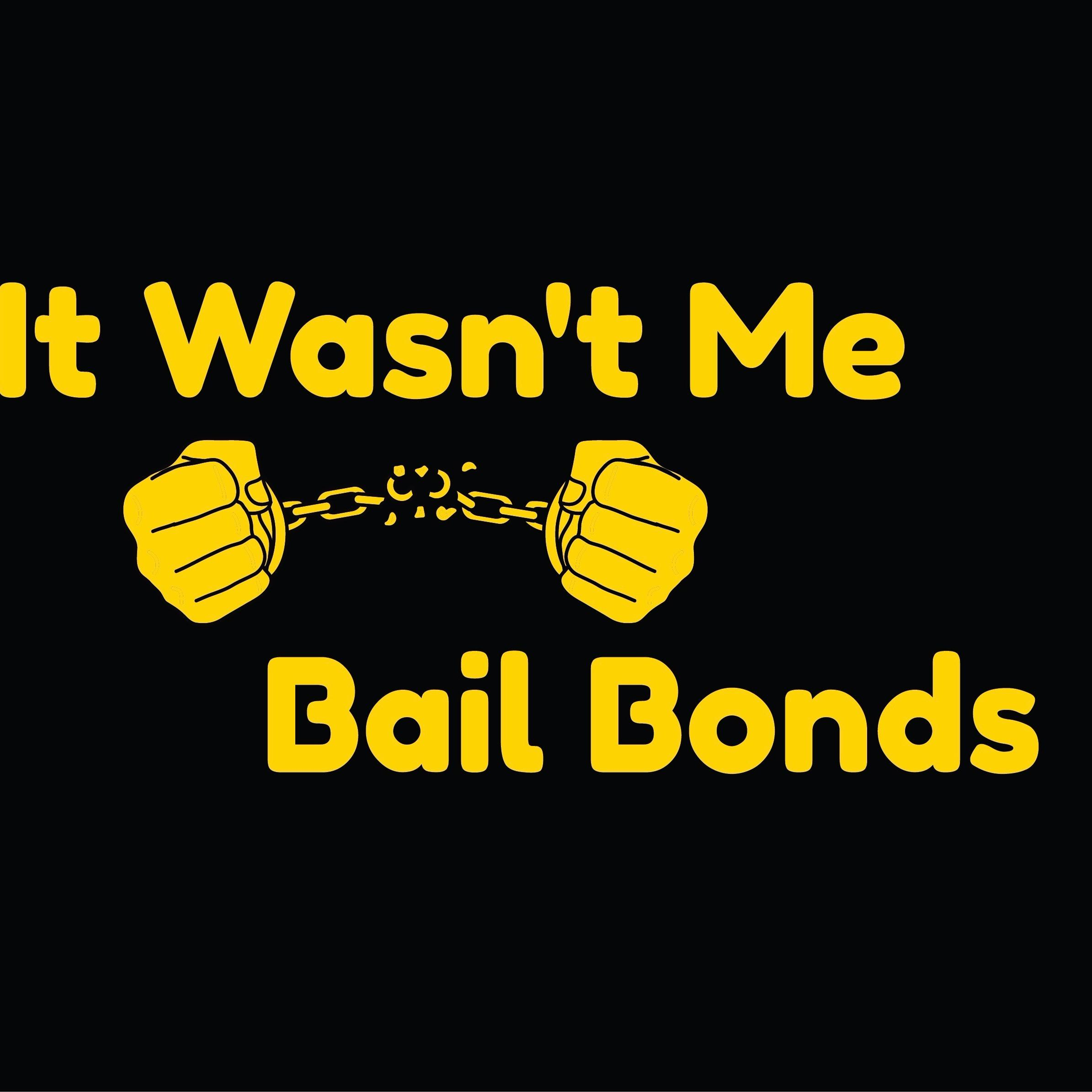 It Wasn't Me Bail Bonds