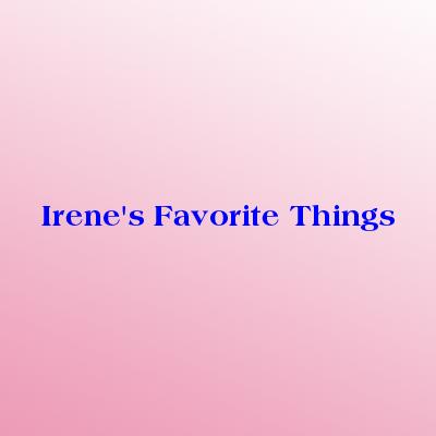 Irenes Favorite Things