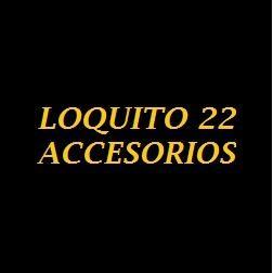 LOQUITO 22 ACCESORIOS