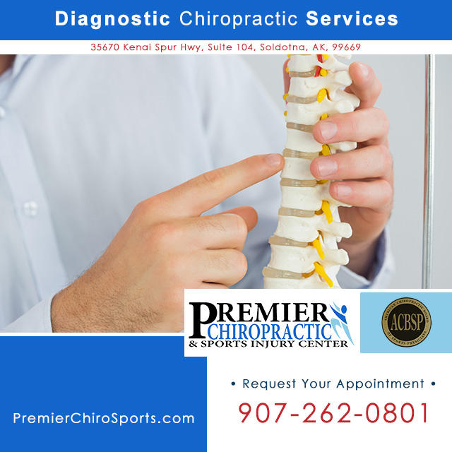 Diagnostic chiropractic Soldotna on the Kenai Peninsula. Call Premier Chiropractic & Sports Injury Center: 907-262-0801.