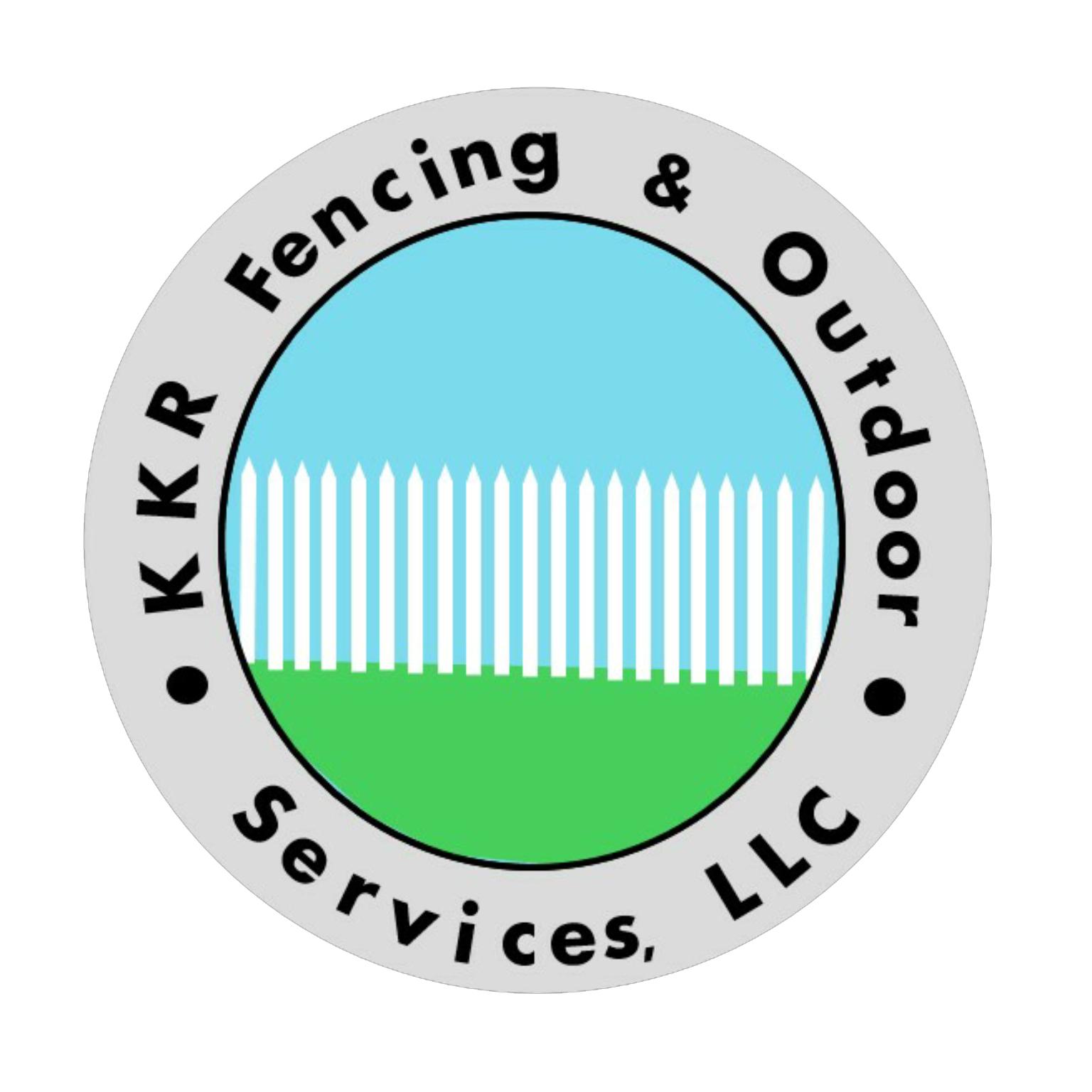 KKR Fencing & Outdoor Services LLC