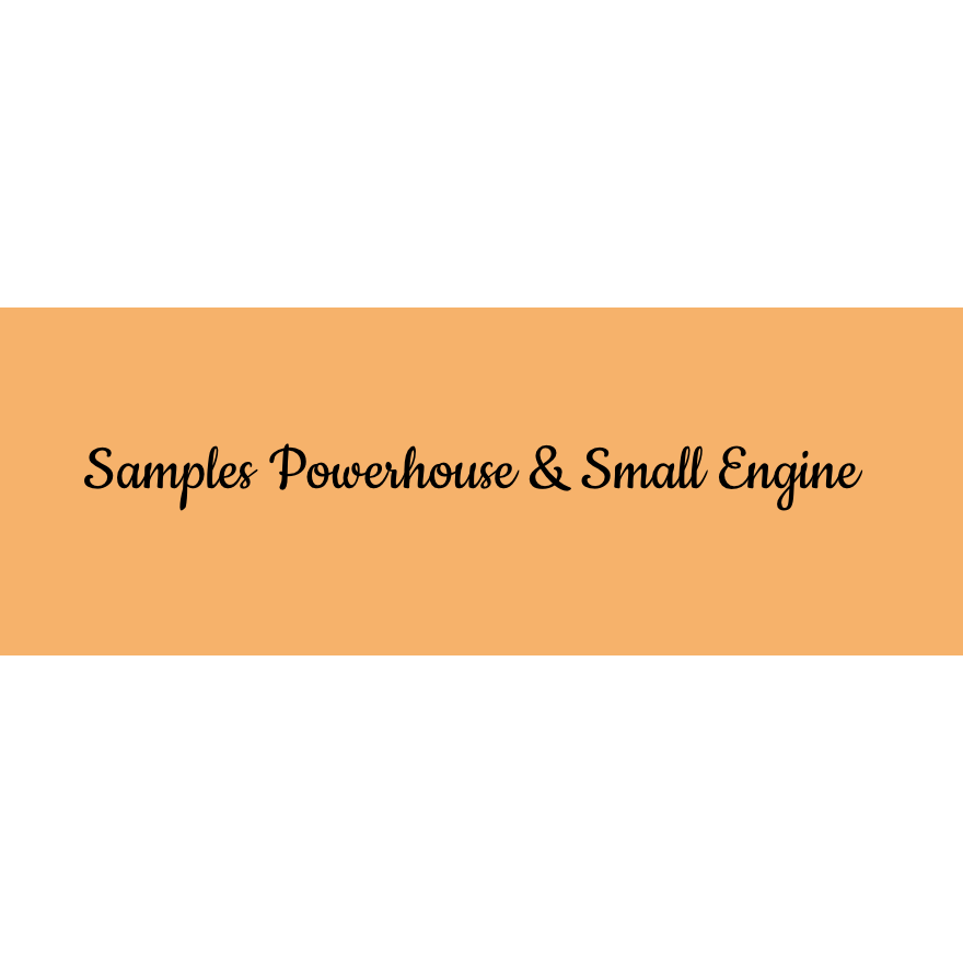 Samples Powerhouse & Small Engine
