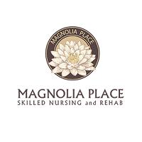 Magnolia Place Skilled Nursing and Rehab Center