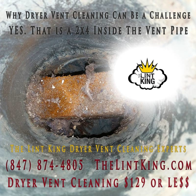 What will we find in your Dryer Vent Ductwork? 2x4 in the middle of the the vent pipe. Professional Dryer Vent Cleaning .