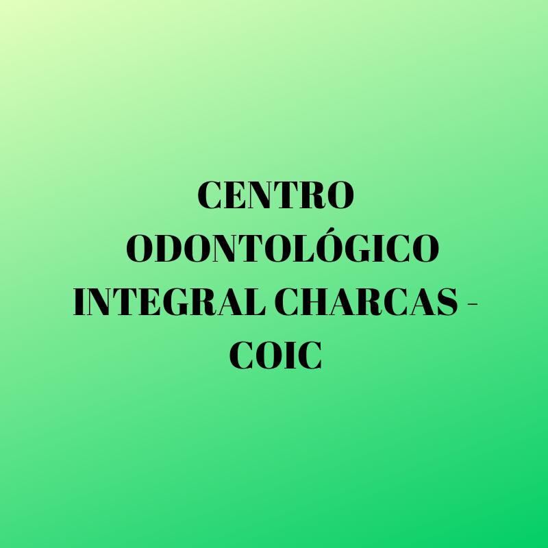 CENTRO ODONTOLÓGICO INTEGRAL CHARCAS - COIC