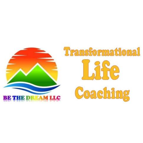 Transformational Life Coaching & Professional Services - Be The Dream LLC