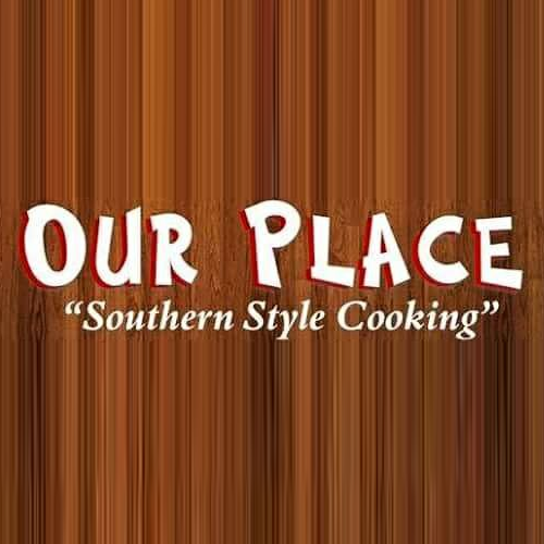 Our Place Southern Style Cooking