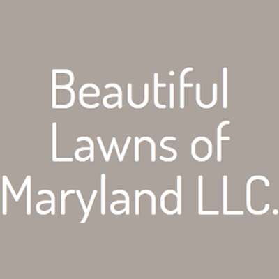 Beautiful Lawns of Maryland LLC