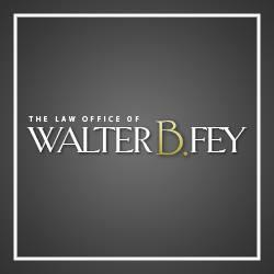 The Law Office of Walter B. Fey