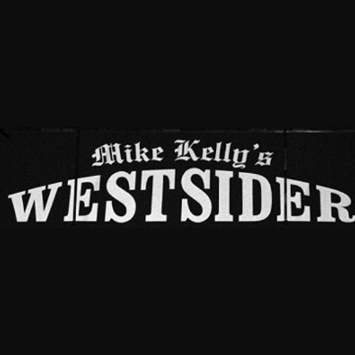Mike Kelly's Westsider