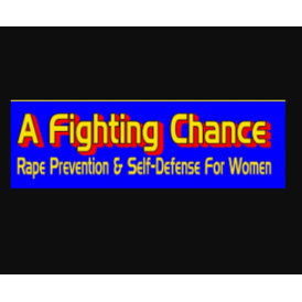 A Fighting Chance Rape Prevention & Self-Defense for Women