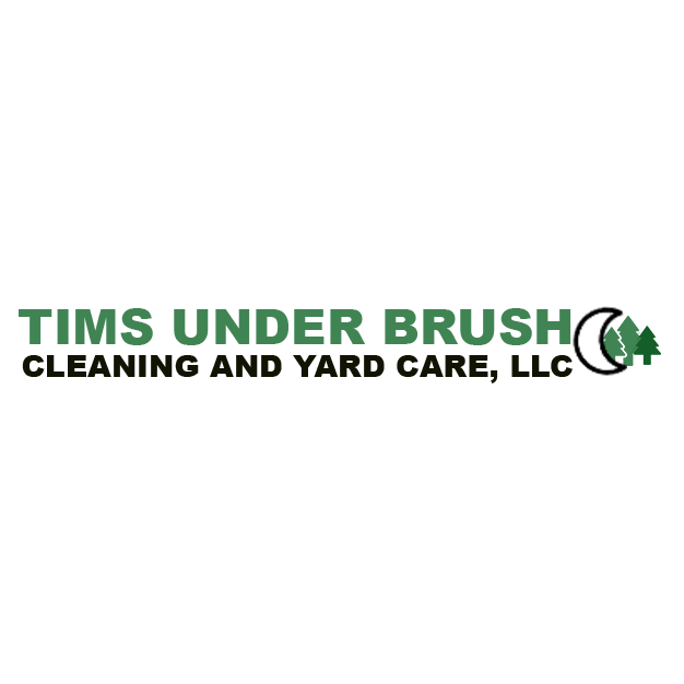 Tim's Under Brush Cleaning and Yard Care LLC