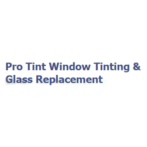 Pro Tint Window Tinting & Glass Replacement