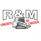 R&M Concrete Of Lincoln Inc