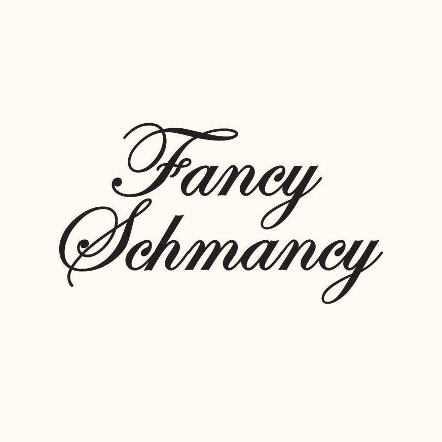 Fancy Schmancy