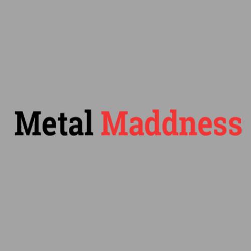Metal Maddness