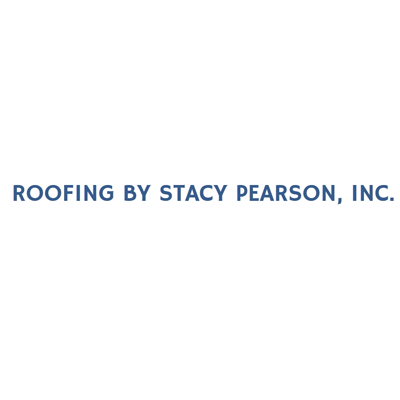 Roofing By Stacy Pearson, Inc.