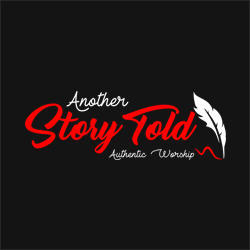 Another Story Told Authentic Worship