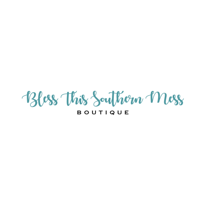 Bless This Southern Mess Boutique, LLC