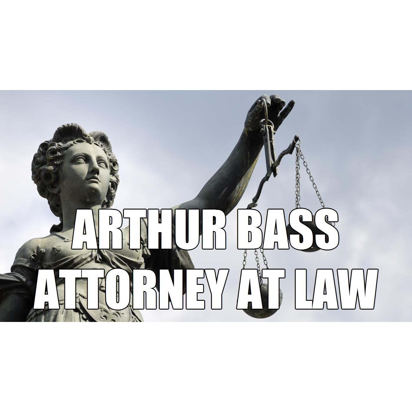 ARTHUR BASS, Attorney at Law
