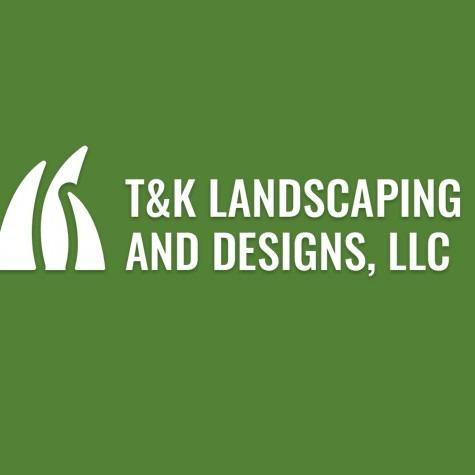 T&K Landscaping and Designs, LLC