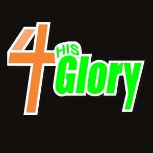 4 His Glory