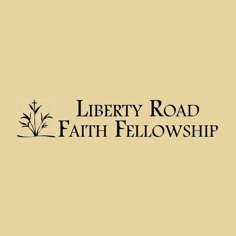 Liberty Road Faith Fellowship