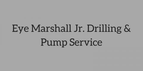 Eye Marshall Jr Drilling & Pump Service image 0