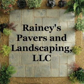 Rainey's Pavers and Landscaping, LLC