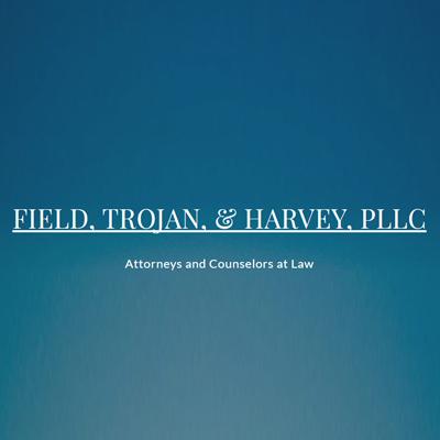 Field, Trojan, & Harvey, Pllc