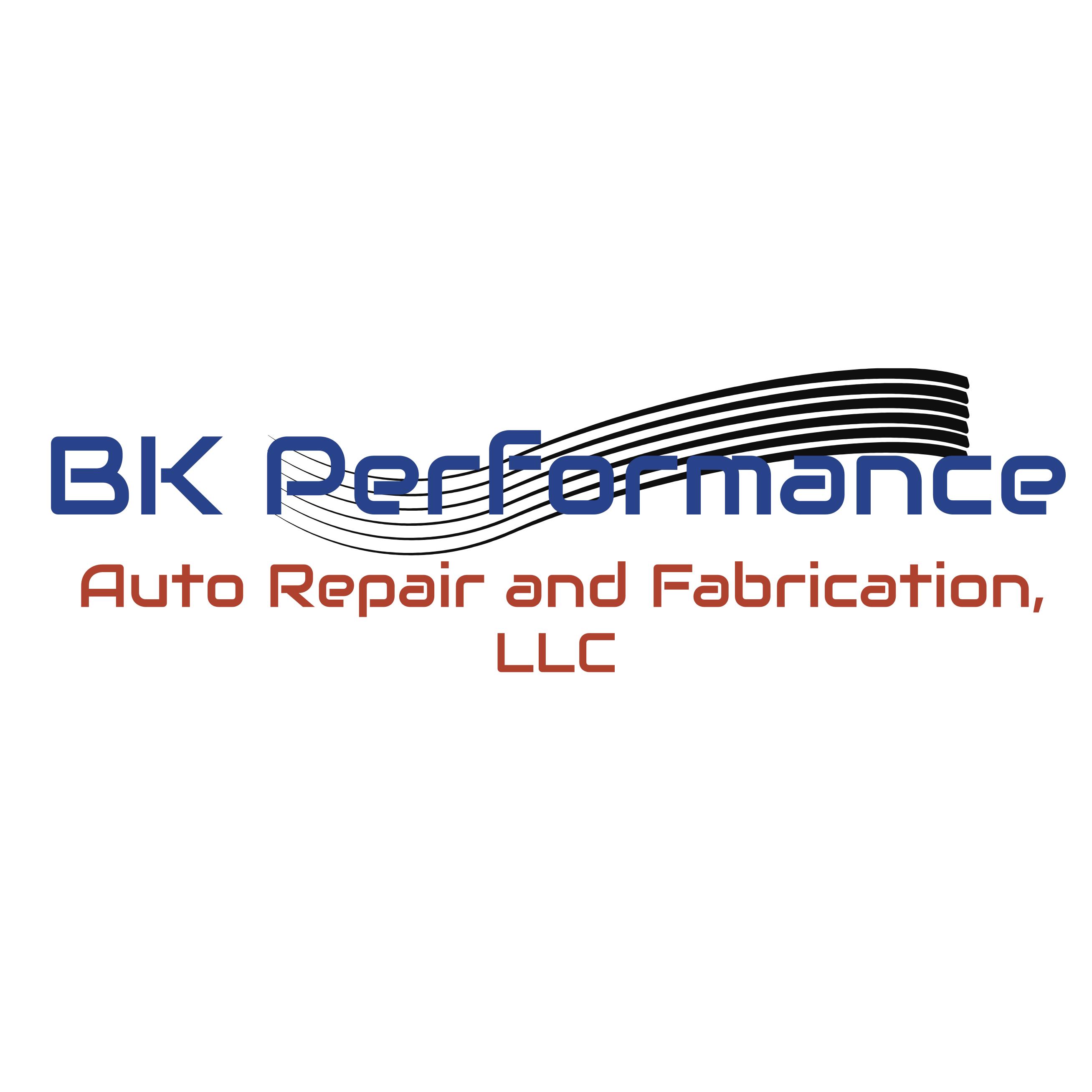 BK Performance Auto Repair and Fabrication, LLC