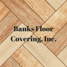 Banks Floor Covering, INC.