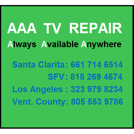 TV & Electronics Repair in CA Canyon Country 91351 AAA Tv Repair 20553 Soledad Canyon Rd  (661)714-6514