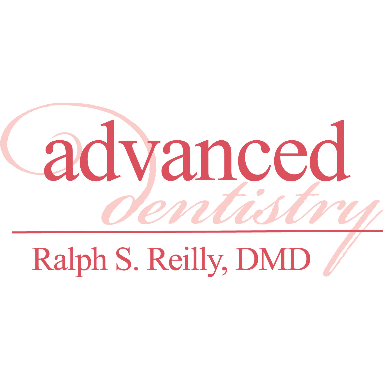 Advanced Dentistry - Ralph S. Reilly, DMD