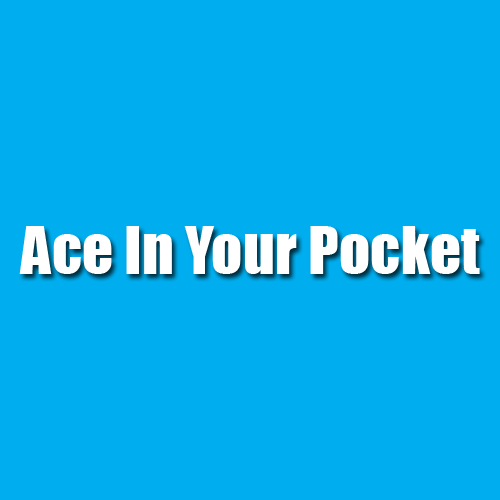 Ace In Your Pocket